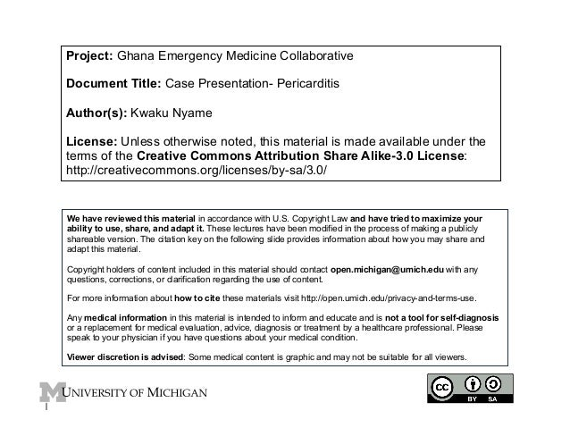 Project: Ghana Emergency Medicine Collaborative Document Title: Case Presentation- Pericarditis Author(s): Kwaku Nyame Lic...