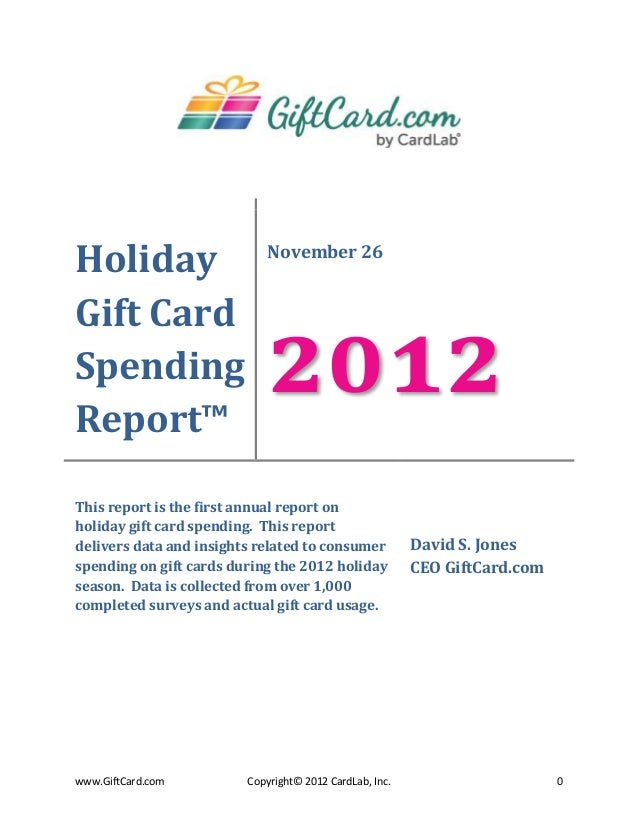 Holiday                     November 26Gift CardSpendingReport™                            2012This report is the first an...