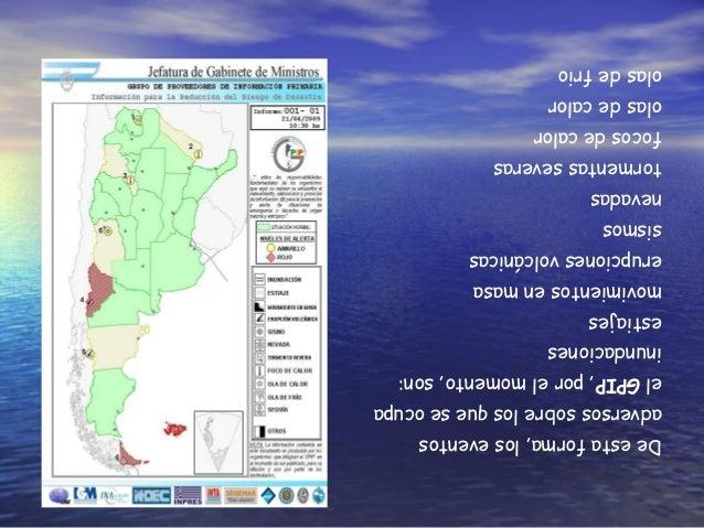 Deestaforma,loseventos adversossobrelosqueseocupa elGPIP,porelmomento,son: inundaciones estiajes movimientosenmasa erupcio...