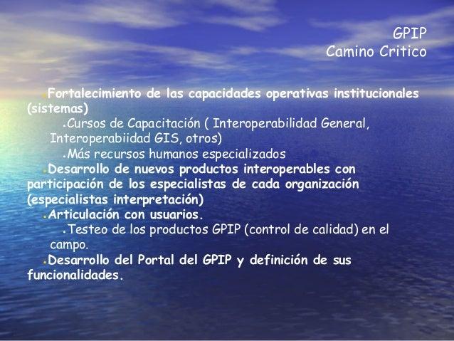 GPIP Camino Critico ●Fortalecimiento de las capacidades operativas institucionales (sistemas) ●Cursos de Capacitación ( In...