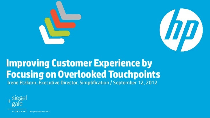 Improving Customer Experience byFocusing on Overlooked TouchpointsIrene Etzkorn, Executive Director, Simplification / Sept...