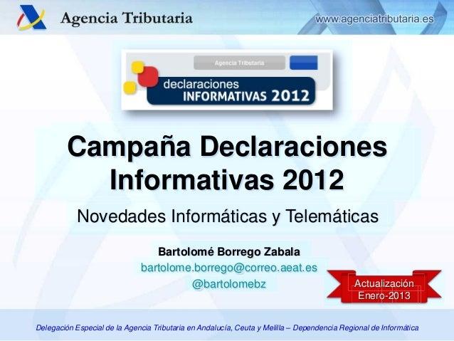 Campaña Declaraciones           Informativas 2012            Novedades Informáticas y Telemáticas                         ...