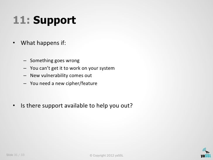 11: Support    • What happens if:                  –   Something goes wrong             –   You can't ...