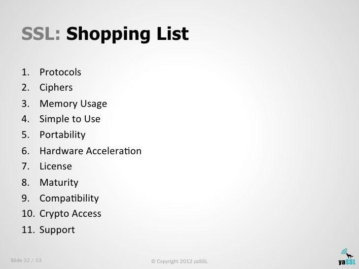 SSL: Shopping List    1. Protocols     2. Ciphers     3. Memory Usage     4. Simple to Use     5. Porta...