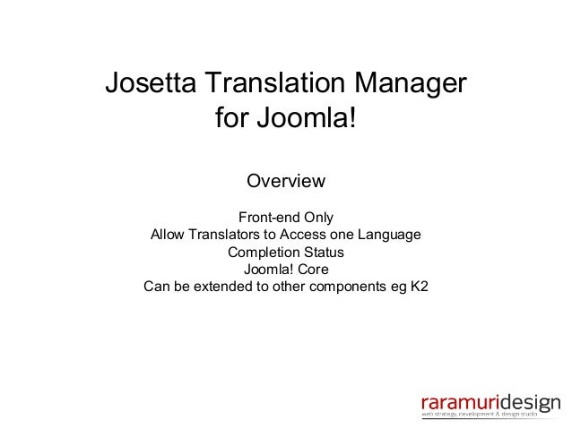 Josetta Translation Manager for Joomla! Overview Front-end Only Allow Translators to Access one Language Completion Status...