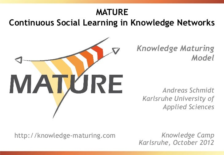 MATUREContinuous Social Learning in Knowledge Networks                                 Knowledge Maturing                 ...