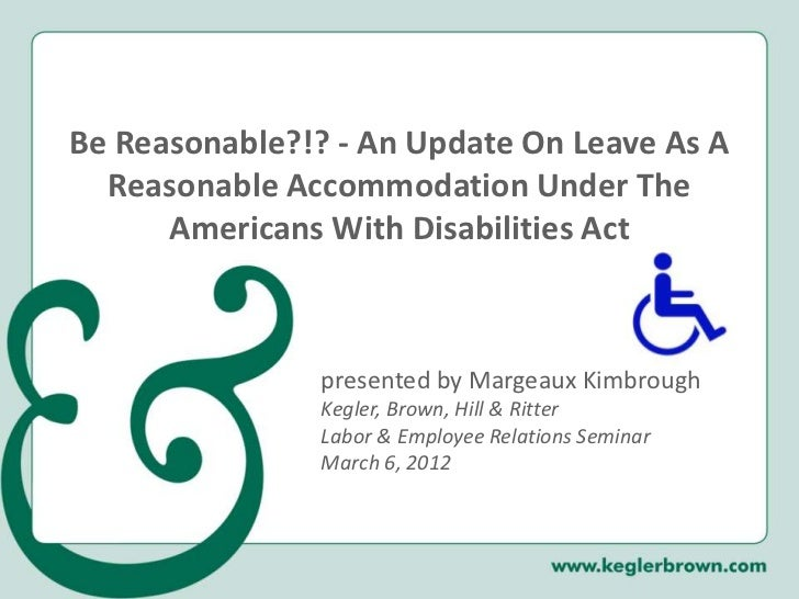 a report on reasonable accommodation in the workplace under americans with disabilities act Employers' practical guide to reasonable accommodation under the americans with disabilities act  does need to describe the problems posed by the workplace.