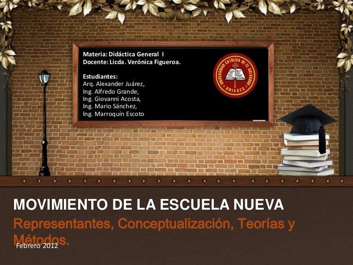 Materia: Didáctica General I          Docente: Licda. Verónica Figueroa.          Estudiantes:          Arq. Alexander Juá...