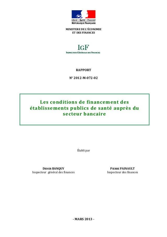 MINISTEREDEL'ÉCONOMIEETDESFINANCESMARS2013RAPPORTN°2012M07202Lesconditionsdefinancementdes...