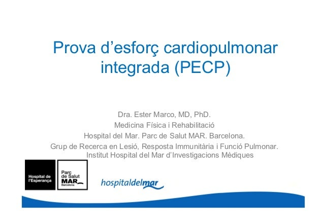 Prova d'esforç cardiopulmonar      integrada (PECP)                    Dra. Ester Marco, MD, PhD.                   Medici...