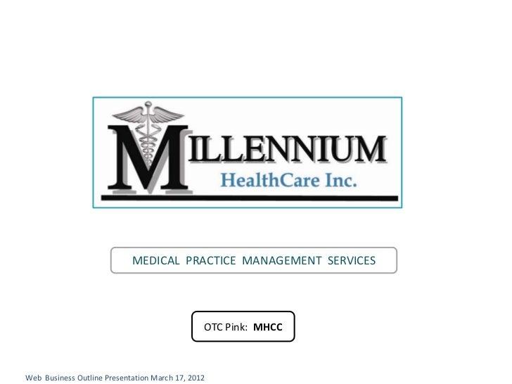 MEDICALPRACTICEMANAGEMENTSERVICES                                                OTCPink:MHCCWebBusinessOutlin...