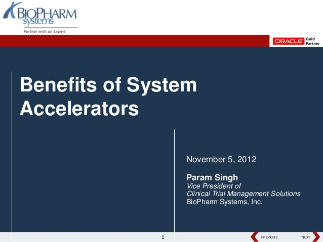 Benefits of SystemAccelerators                  November 5, 2012                  Param Singh                  Vice Presid...