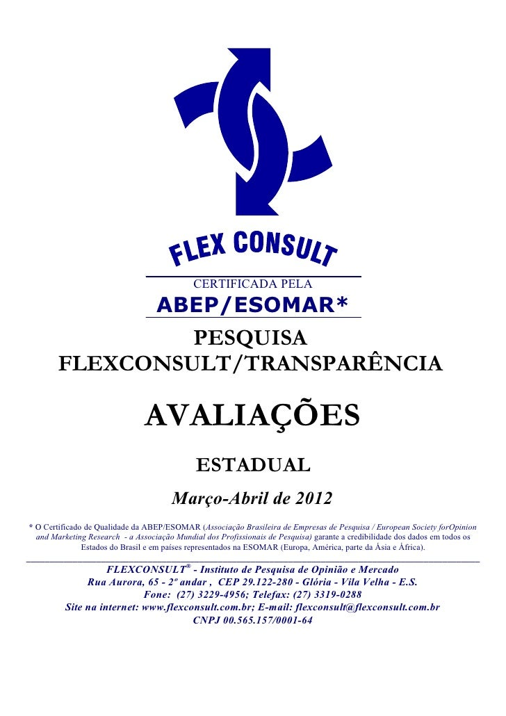CERTIFICADA PELA                                   ABEP/ESOMAR*                 PESQUISA        FLEXCONSULT/TRANSPARÊNCIA ...