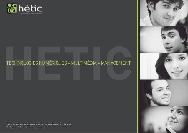 HETIC TECHNOLOGIES NUMÉRIQUES + MULTIMÉDIA + MANAGEMENT  Hautes Etudes des Technologies de l'Information et de la Communic...