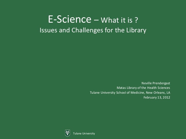 E-Science – What it is ?Issues and Challenges for the Library                                                           Ne...