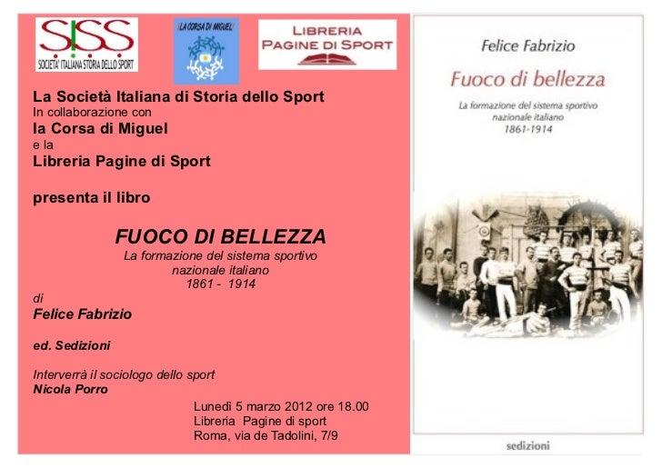 La Società Italiana di Storia dello SportIn collaborazione conla Corsa di Miguele laLibreria Pagine di Sportpresenta il li...