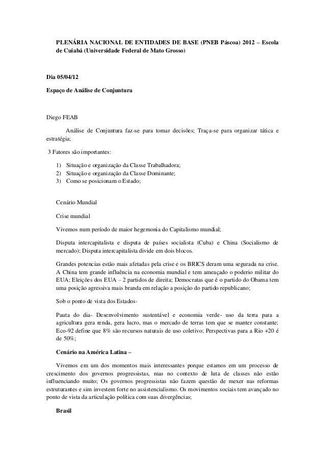 PLENÁRIA NACIONAL DE ENTIDADES DE BASE (PNEB Páscoa) 2012 – Escola   de Cuiabá (Universidade Federal de Mato Grosso)Dia 05...