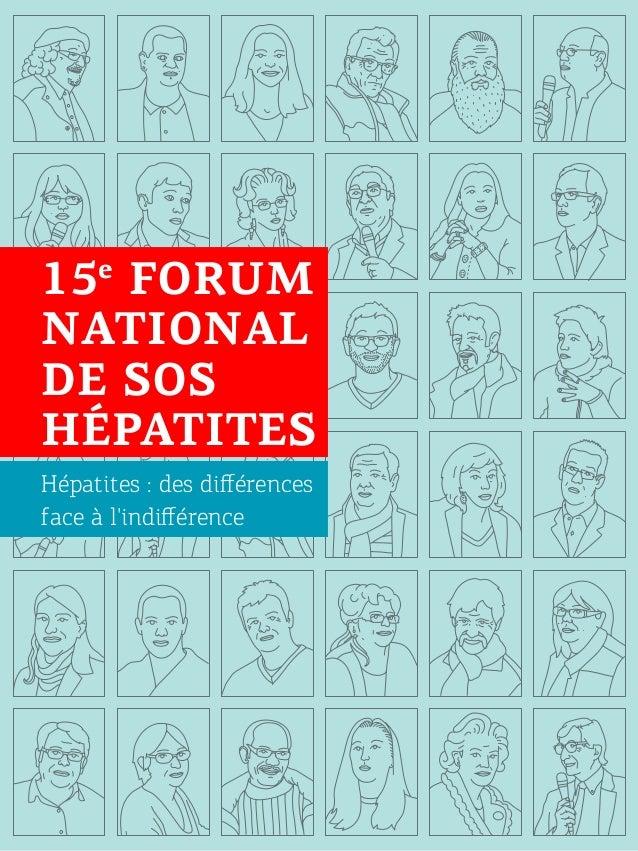 15 FORUM NATIONAL DE SOS HÉPATITES e  Hépatites: des différences face à l'indifférence