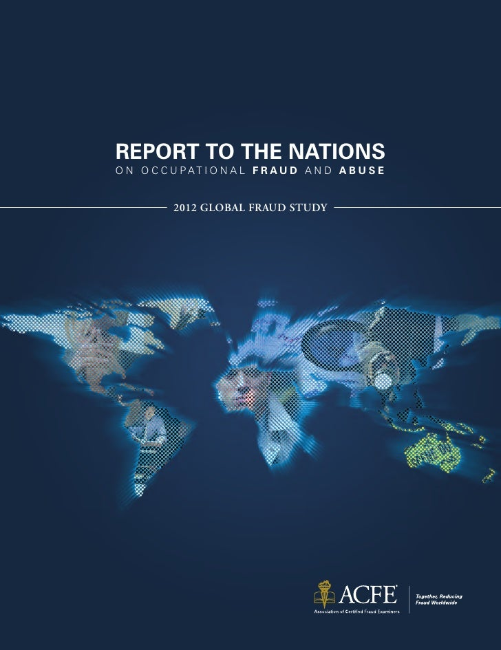 REPORT TO THE NATIONSO N O C C U PAT I O N A L F R A U D A N D A B U S E           2012 GLOBAL FRAUD STUDY