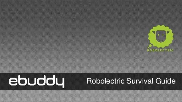Robolectric Survival Guide