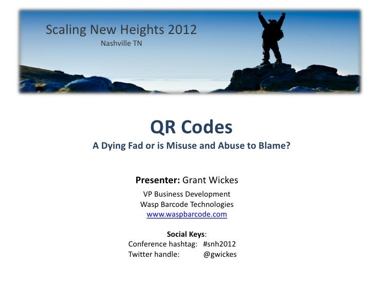 Scaling New Heights 2012        Nashville TN                       QR Codes       A Dying Fad or is Misuse and Abuse to Bl...