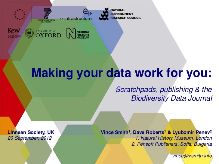 Making your data work for you:                            Scratchpads, publishing & the                                Bio...