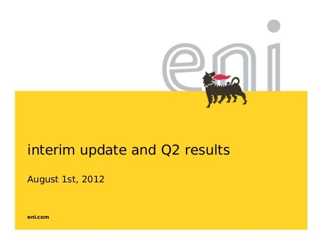 eni.cominterim update and Q2 resultsAugust 1st, 2012