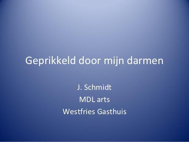 Geprikkeld door mijn darmen          J. Schmidt           MDL arts       Westfries Gasthuis