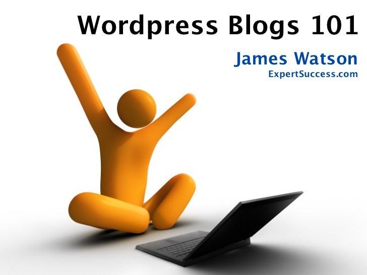 Wordpress Blogs 101          James Watson             ExpertSuccess.com