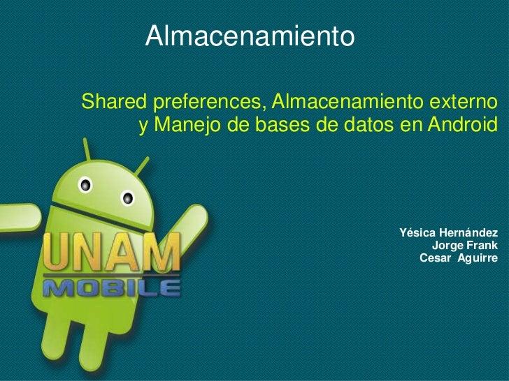 AlmacenamientoShared preferences, Almacenamiento externo     y Manejo de bases de datos en Android                        ...