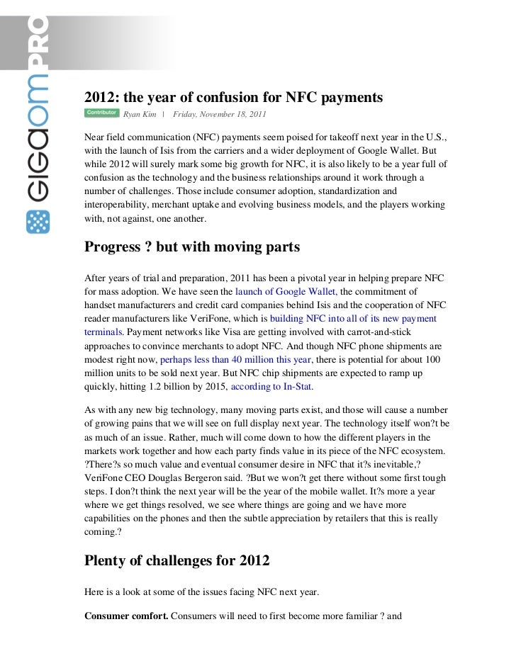 2012: the year of confusion for NFC payments         Ryan Kim | Friday, November 18, 2011Near field communication (NFC) pa...