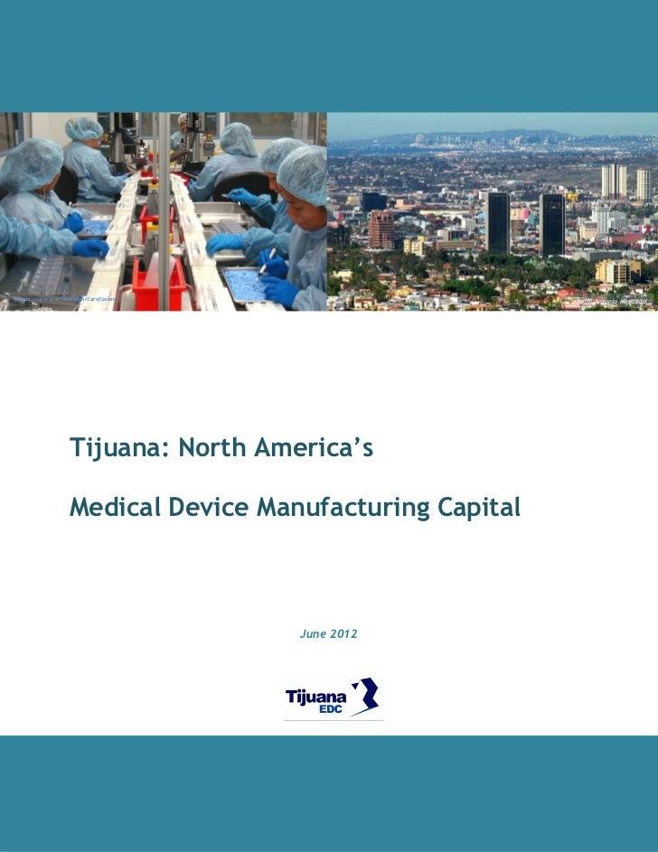 photo courtesy of Medegen/Carefusion                      photo: Antonio Mercado                   Tijuana: North America'...