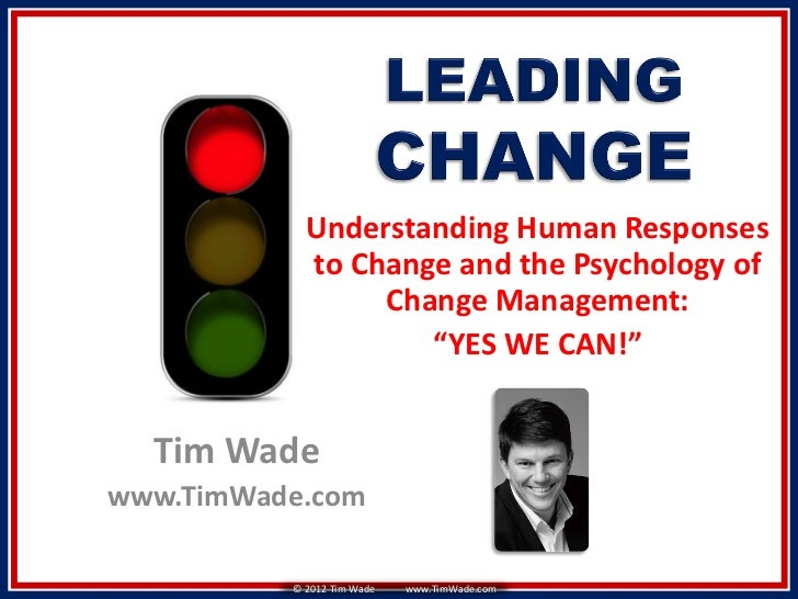 Understanding Human Responses            to Change and the Psychology of                 Change Management:               ...
