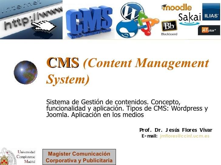 CMS (Content ManagementSystem)Sistema de Gestión de contenidos. Concepto,funcionalidad y aplicación. Tipos de CMS: Wordpre...