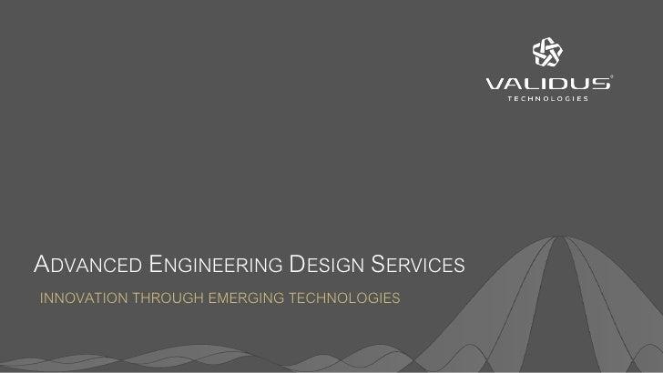 ADVANCED ENGINEERING DESIGN SERVICESINNOVATION THROUGH EMERGING TECHNOLOGIES