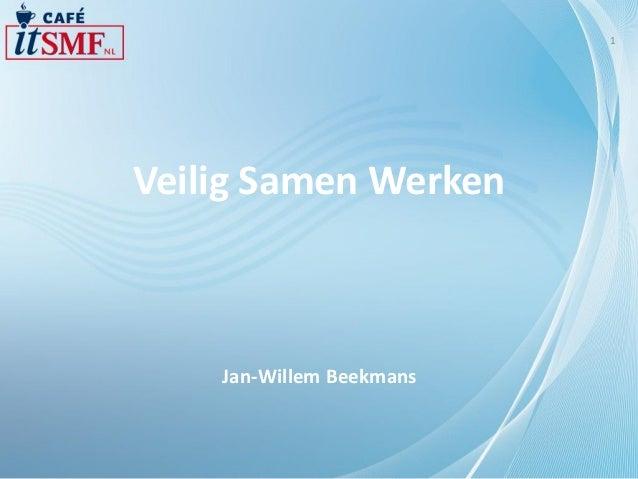 1Veilig Samen Werken    Jan-Willem Beekmans