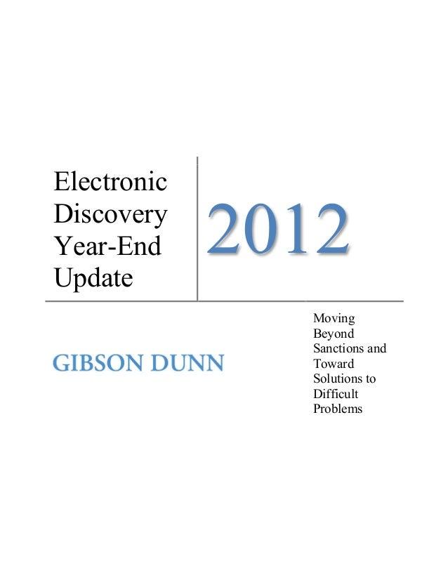 ElectronicDiscoveryYear-EndUpdate2012MovingBeyondSanctions andTowardSolutions toDifficultProblems