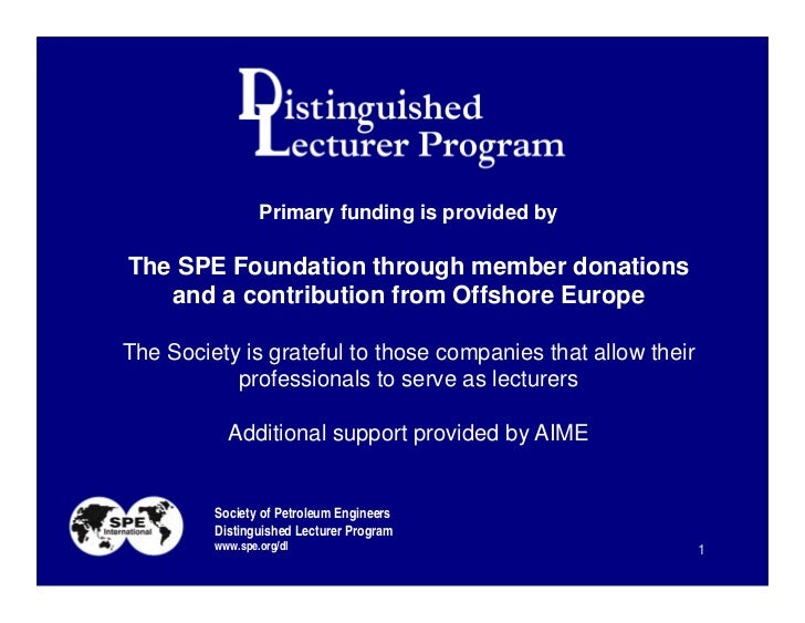 Primary funding is provided byThe SPE Foundation through member donations   and a contribution from Offshore EuropeThe Soc...