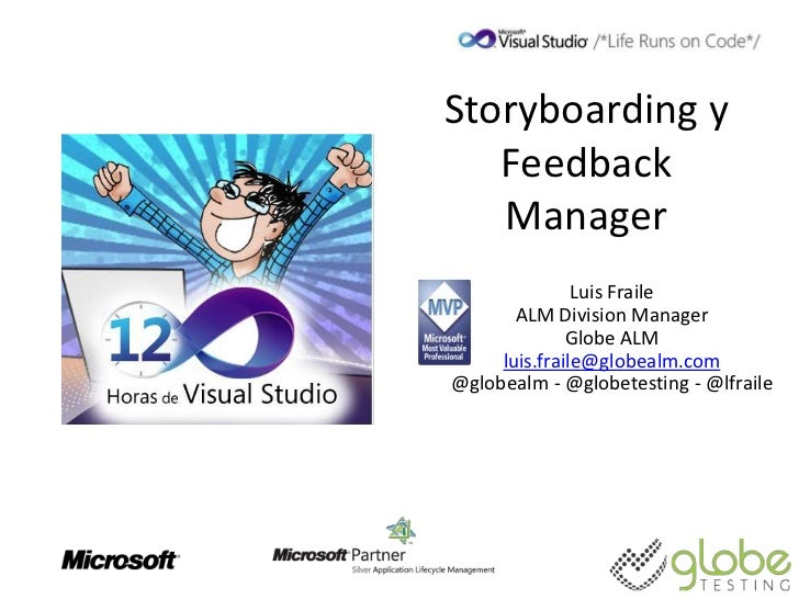 Storyboarding y   Feedback   Manager               Luis Fraile       ALM Division Manager              Globe ALM     luis....