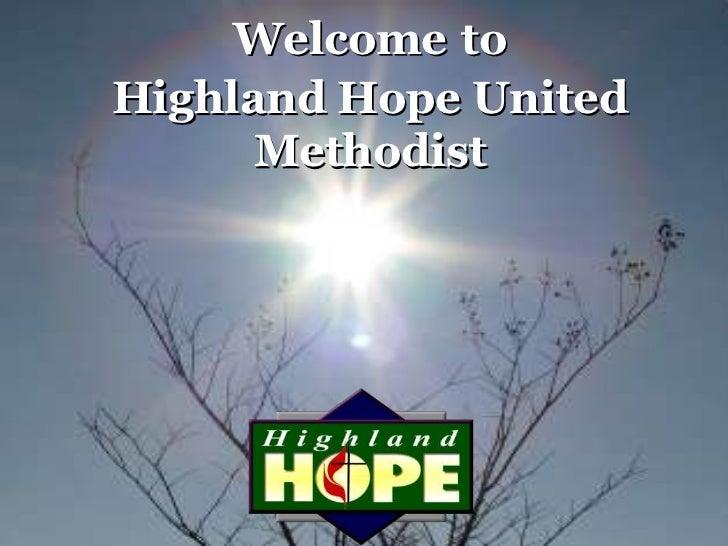 Welcome toHighland Hope United      Methodist