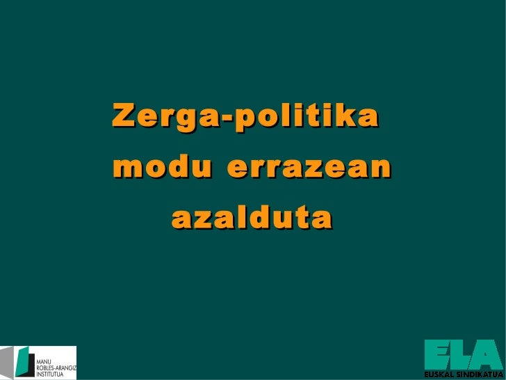 Zerga-politika  modu errazean azalduta