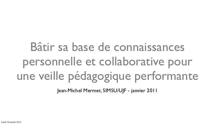 Bâtir sa base de connaissances                 personnelle et collaborative pour                une veille pédagogique per...