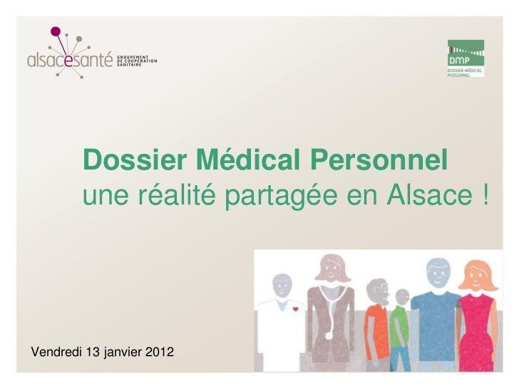 Dossier Médical Personnel        une réalité partagée en Alsace !Vendredi 13 janvier 2012