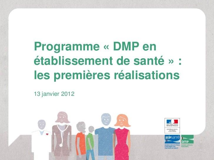 Programme « DMP enétablissement de santé » :les premières réalisations13 janvier 2012