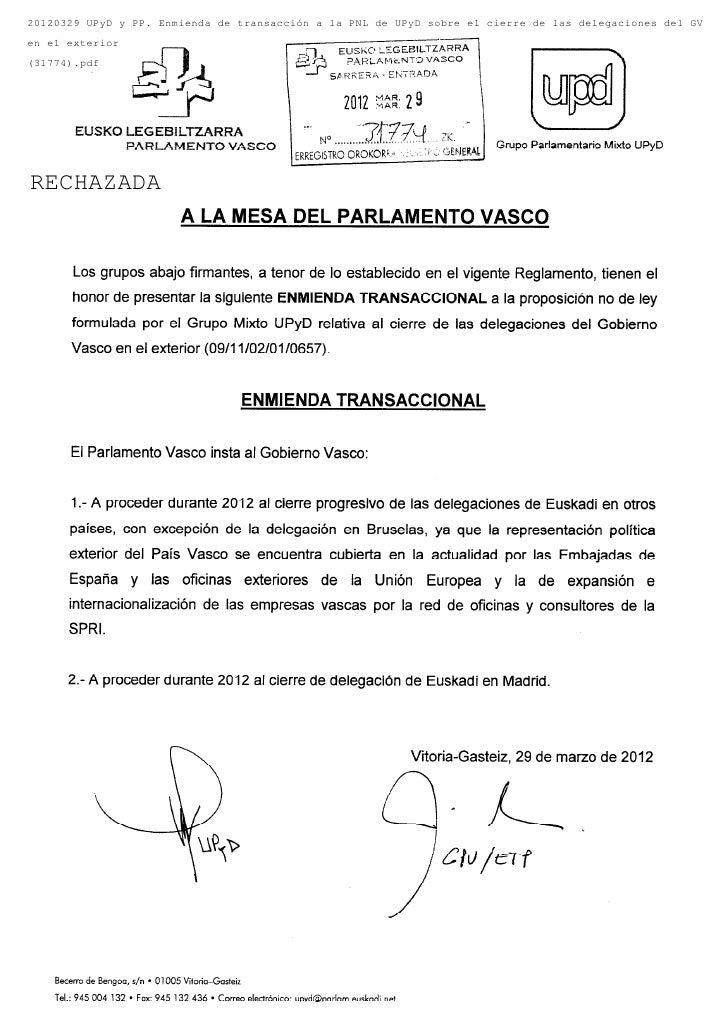 20120329 UPyD y PP. Enmienda de transacción a la PNL de UPyD sobre el cierre de las delegaciones del GVen el exterior(3177...