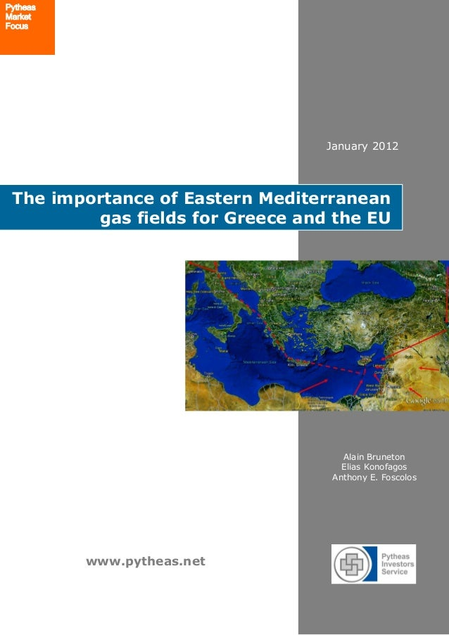 www.pytheas.net The importance of Eastern Mediterranean gas fields for Greece and the EU January 2012 Pytheas Market Focus...