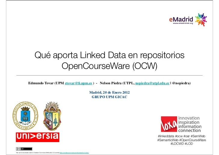 Qué aporta Linked Data en repositorios                                   OpenCourseWare (OCW)                   Edmundo To...