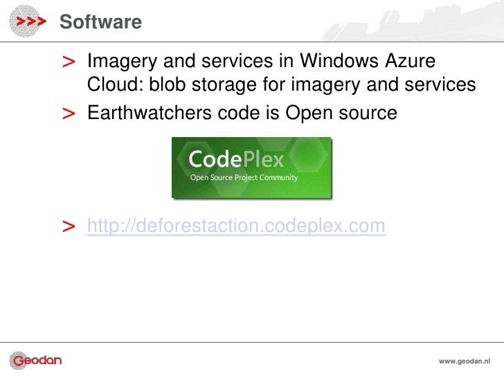 Software>   Imagery and services in Windows Azure    Cloud: blob storage for imagery and services>   Earthwatchers code is...