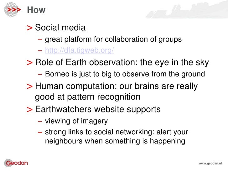 How> Social media  – great platform for collaboration of groups  – http://dfa.tigweb.org/> Role of Earth observation: the ...