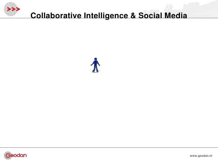 Collaborative Intelligence & Social Media                                            www.geodan.nl                        ...